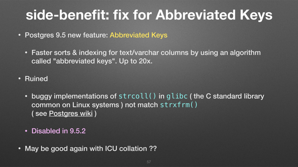 side-benefit: fix for Abbreviated Keys • Postgres...