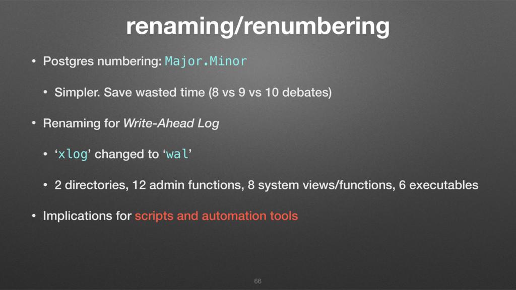 renaming/renumbering • Postgres numbering: Majo...