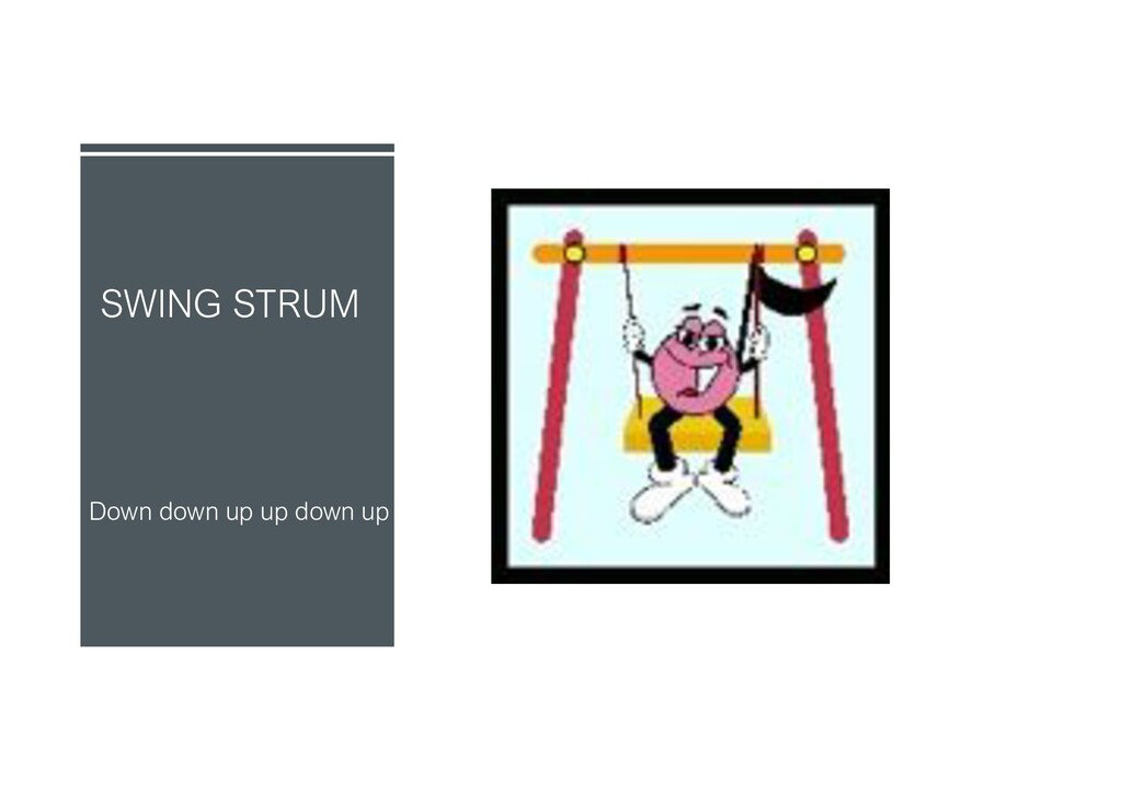 SWING STRUM Down down up up down up