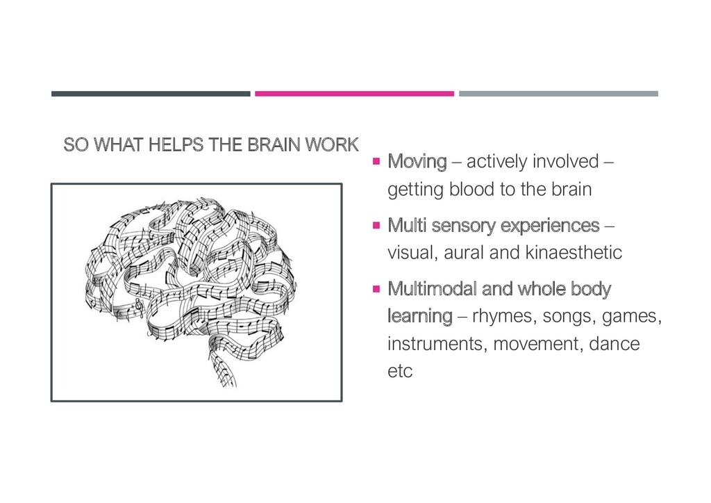 SO WHAT HELPS THE BRAIN WORK ¡ Moving – activel...