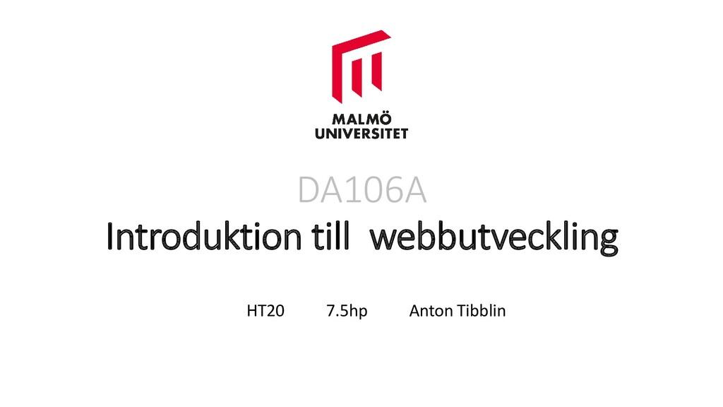 DA106A Introduktion till webbutveckling HT20 7....