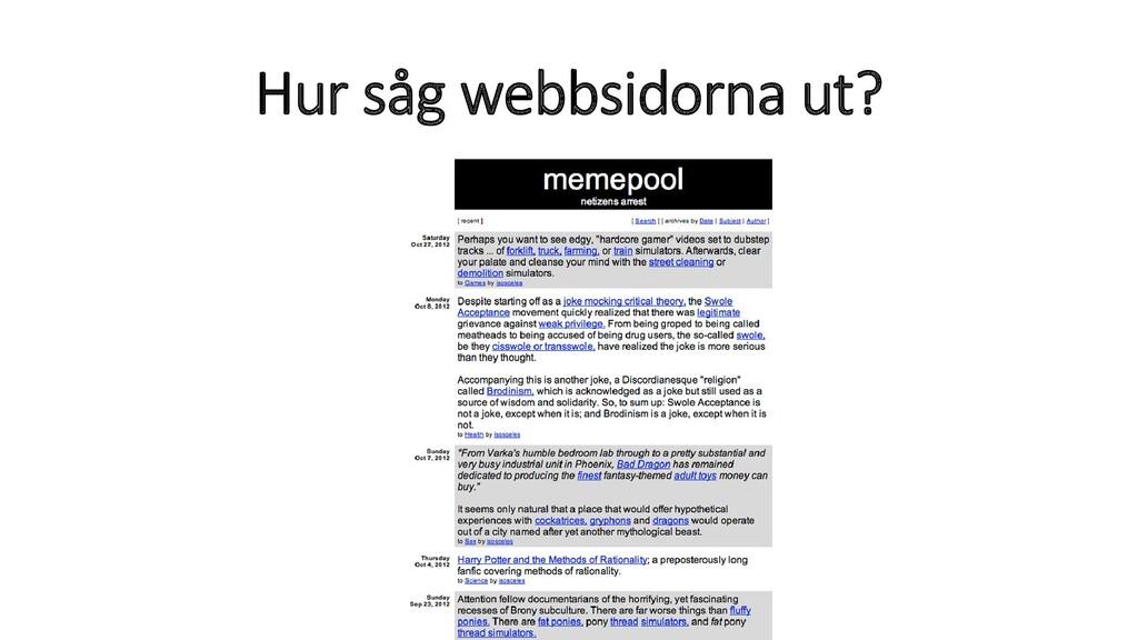 Hur såg webbsidorna ut?