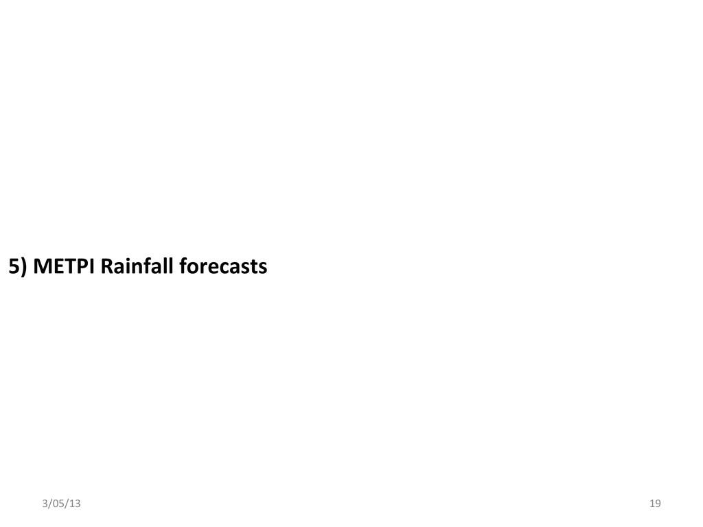 5) METPI Rainfall forecasts  3/05/1...