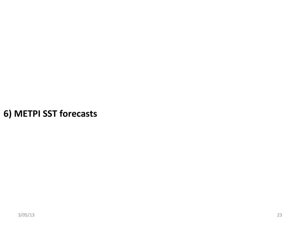6) METPI SST forecasts  3/05/13 ...