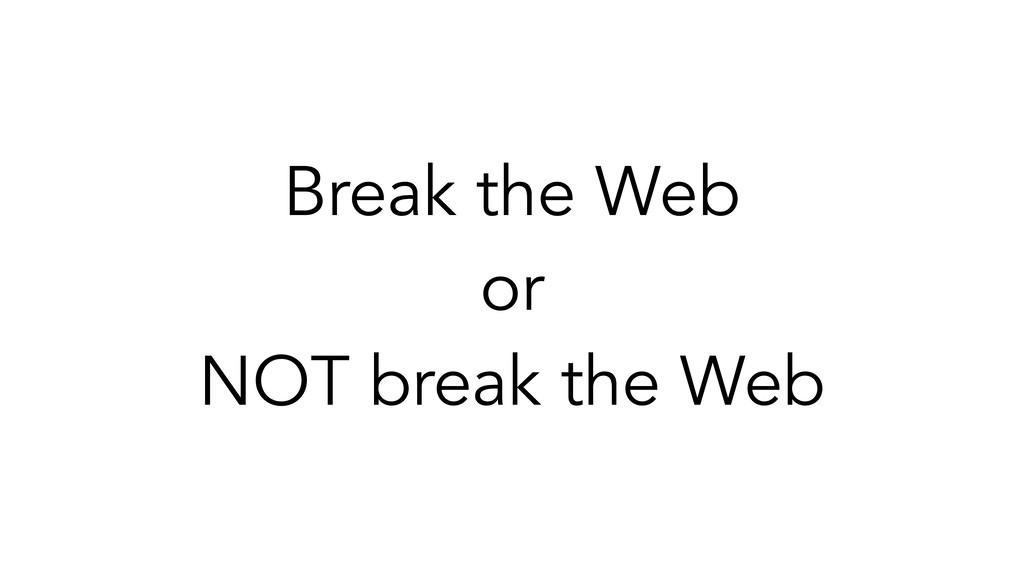 Break the Web or NOT break the Web