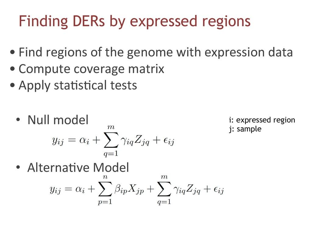 • Null model • Alterna6ve Model Finding DERs ...