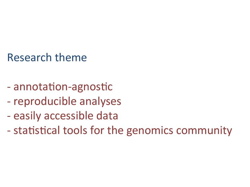 Research theme - annota6on-agnos6c - reproducib...