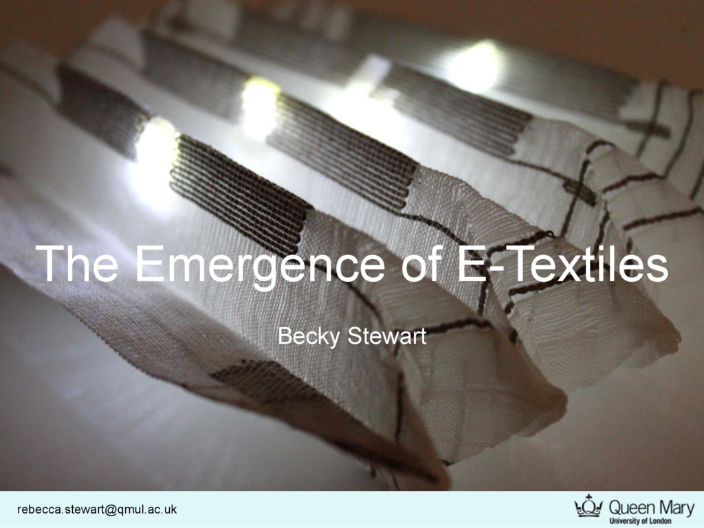 rebecca.stewart@qmul.ac.uk The Emergence of E-T...