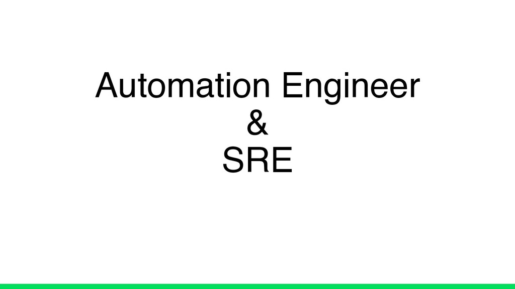Automation Engineer & SRE