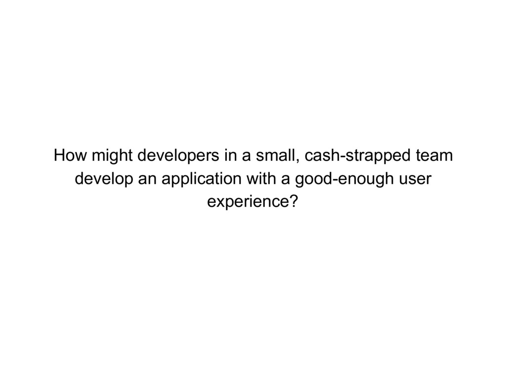 How might developers in a small, cash-strapped ...