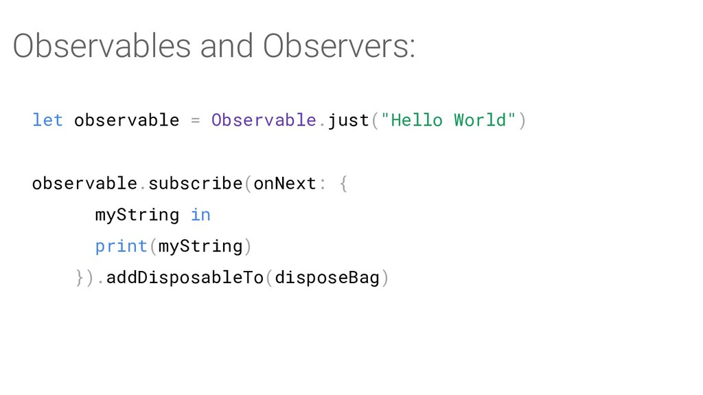 "let observable = Observable.just(""Hello World"")..."