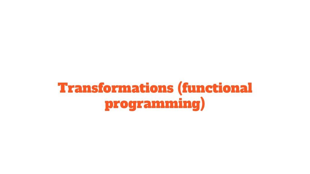 Transformations (functional programming)