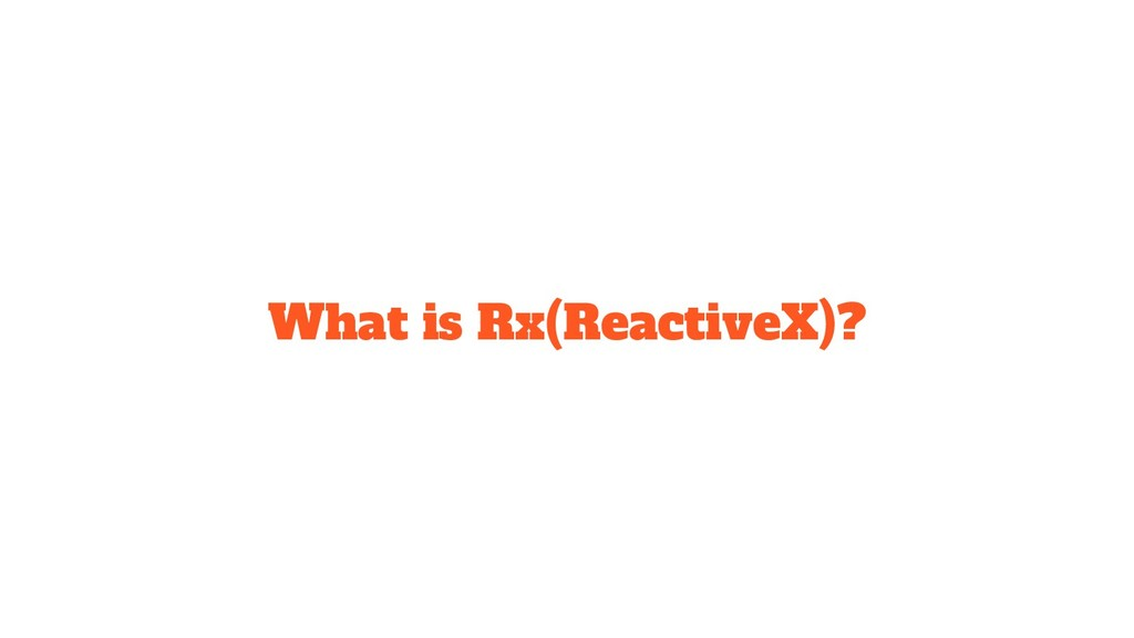 What is Rx(ReactiveX)?