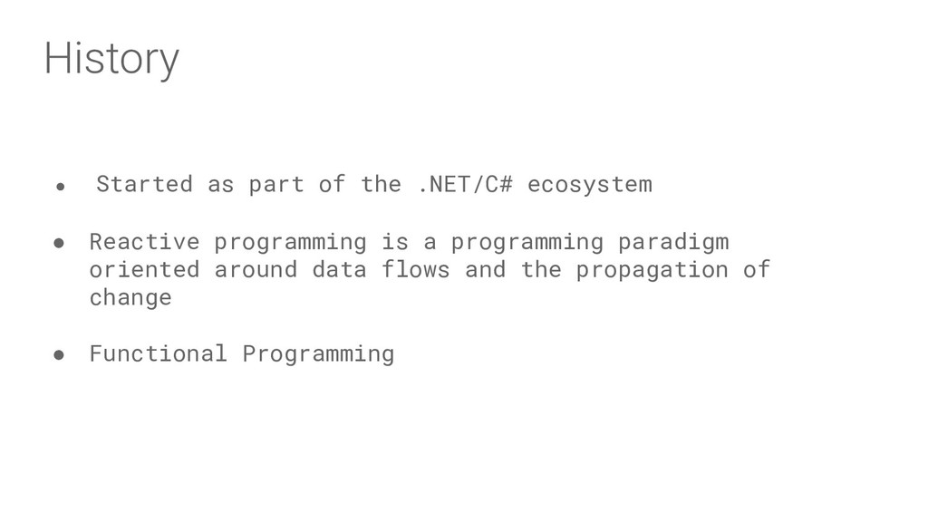 History ● Started as part of the .NET/C# ecosys...