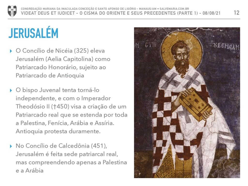 JERUSALÉM ▸ O Concílio de Nicéia (325) eleva Je...