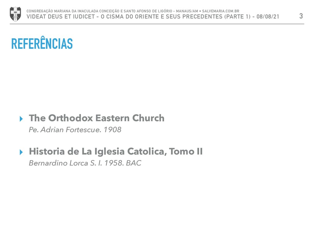 REFERÊNCIAS ▸ The Orthodox Eastern Church Pe. A...