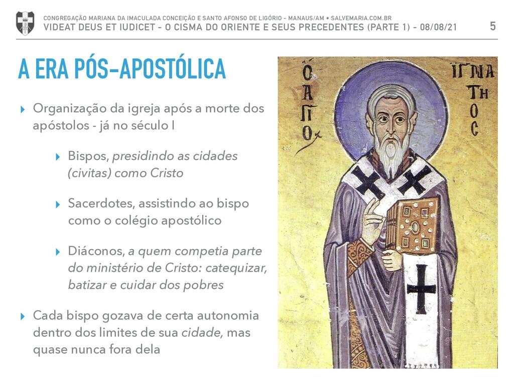 A ERA PÓS-APOSTÓLICA ▸ Organização da igreja ap...