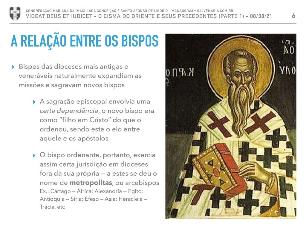 A RELAÇÃO ENTRE OS BISPOS ▸ Bispos das dioceses...