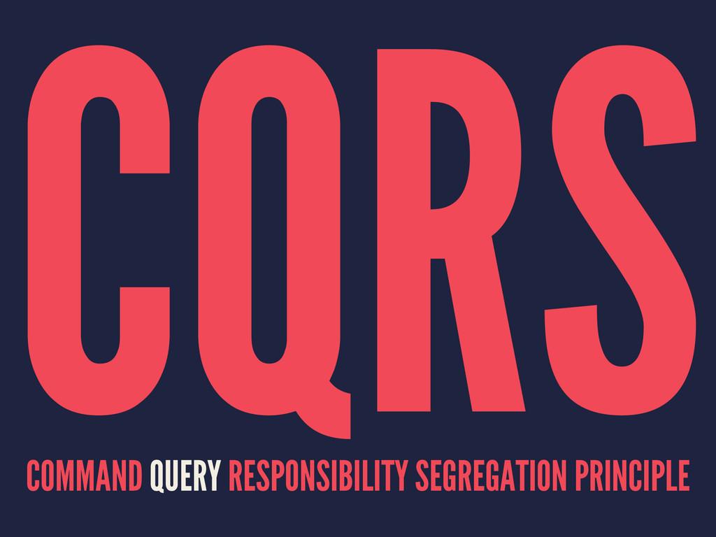 CQRS COMMAND QUERY RESPONSIBILITY SEGREGATION P...