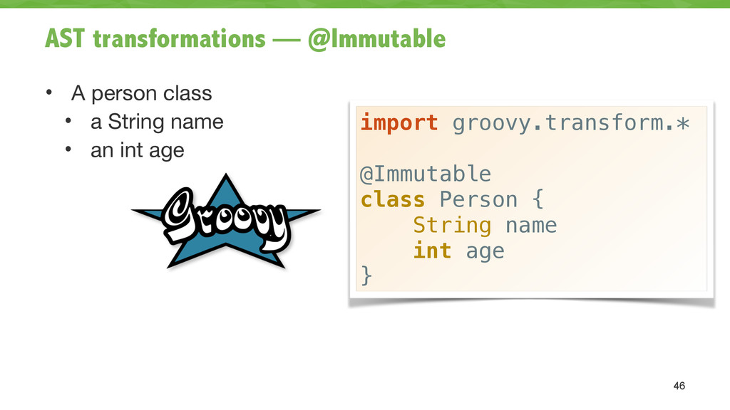 AST transformations — @Immutable • A person cla...