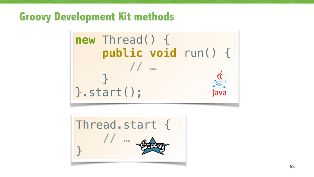 Groovy Development Kit methods 53 new Thread() ...