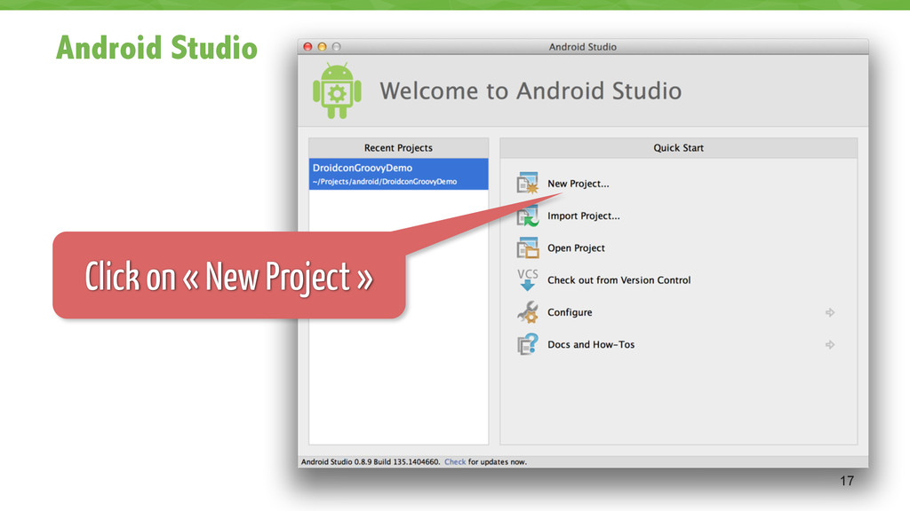 Android Studio 17 Click on « New Project »