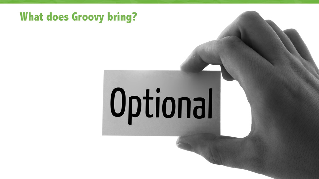 What does Groovy bring? 35 Optional