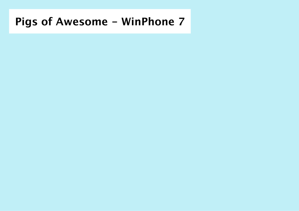 Pigs of Awesome ‑ WinPhone 7