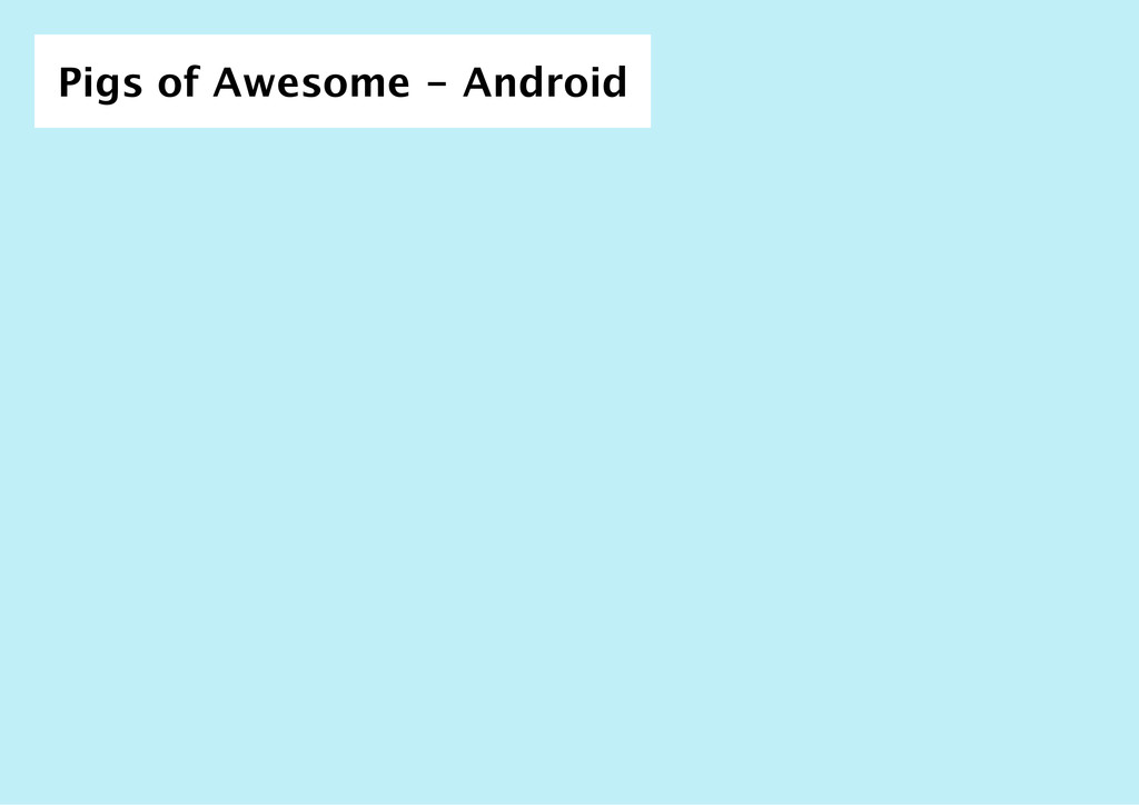 Pigs of Awesome ‑ Android