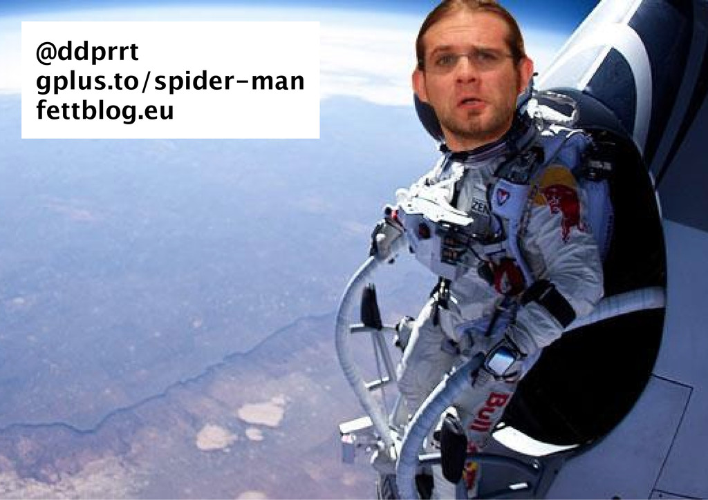 @ddprrt gplus.to/spider‑man fettblog.eu
