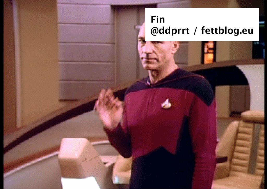 Fin @ddprrt / fettblog.eu