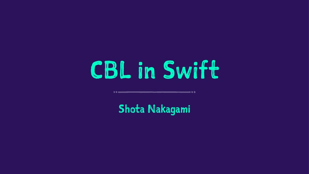 CBL in Swift Shota Nakagami