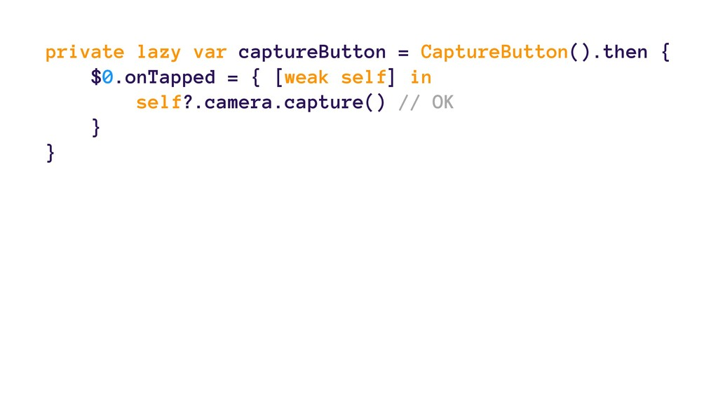 private lazy var captureButton = CaptureButton(...
