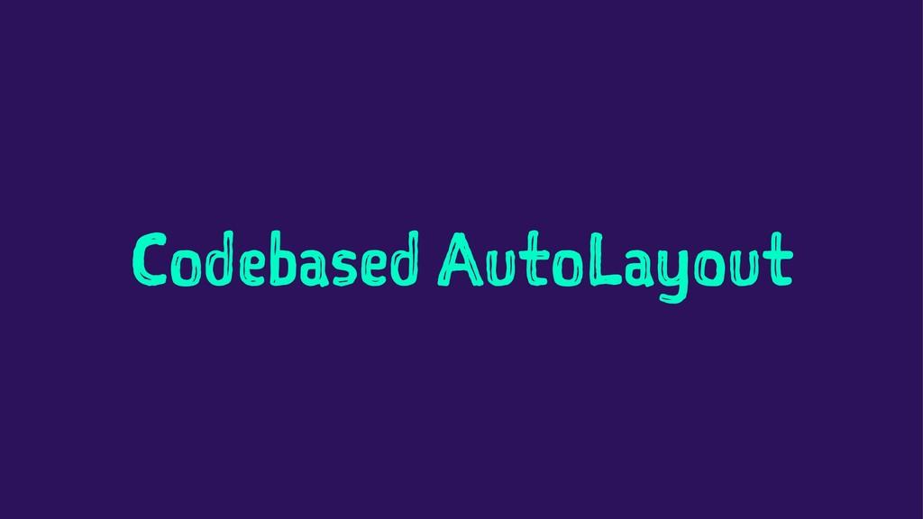Codebased AutoLayout