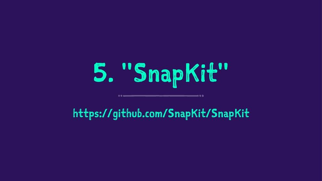 """5. """"SnapKit"""" https://github.com/SnapKit/SnapKit"""