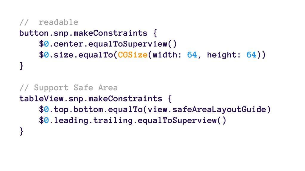 // readable button.snp.makeConstraints { $0.cen...