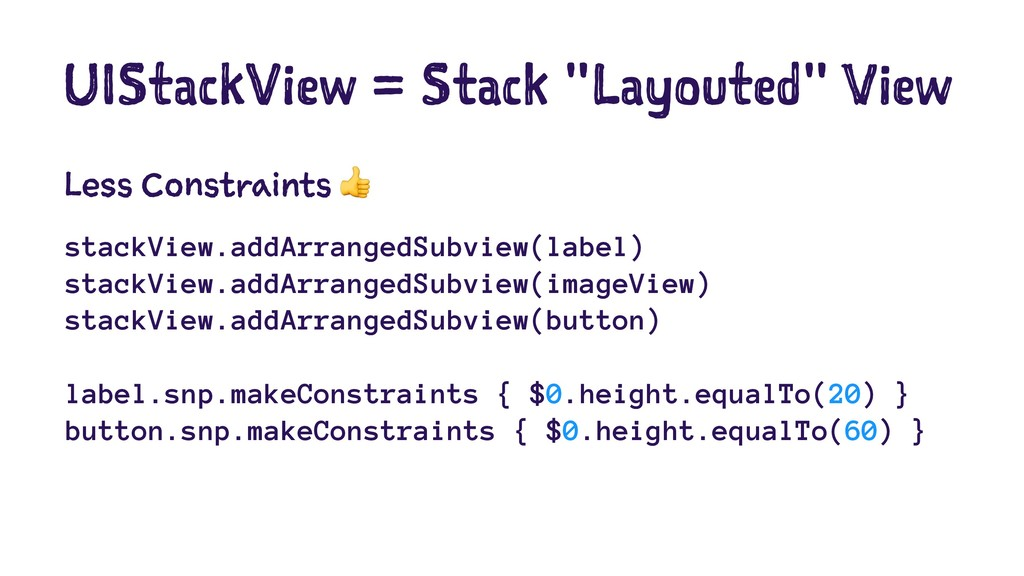 "UIStackView = Stack ""Layouted"" View Less Constr..."
