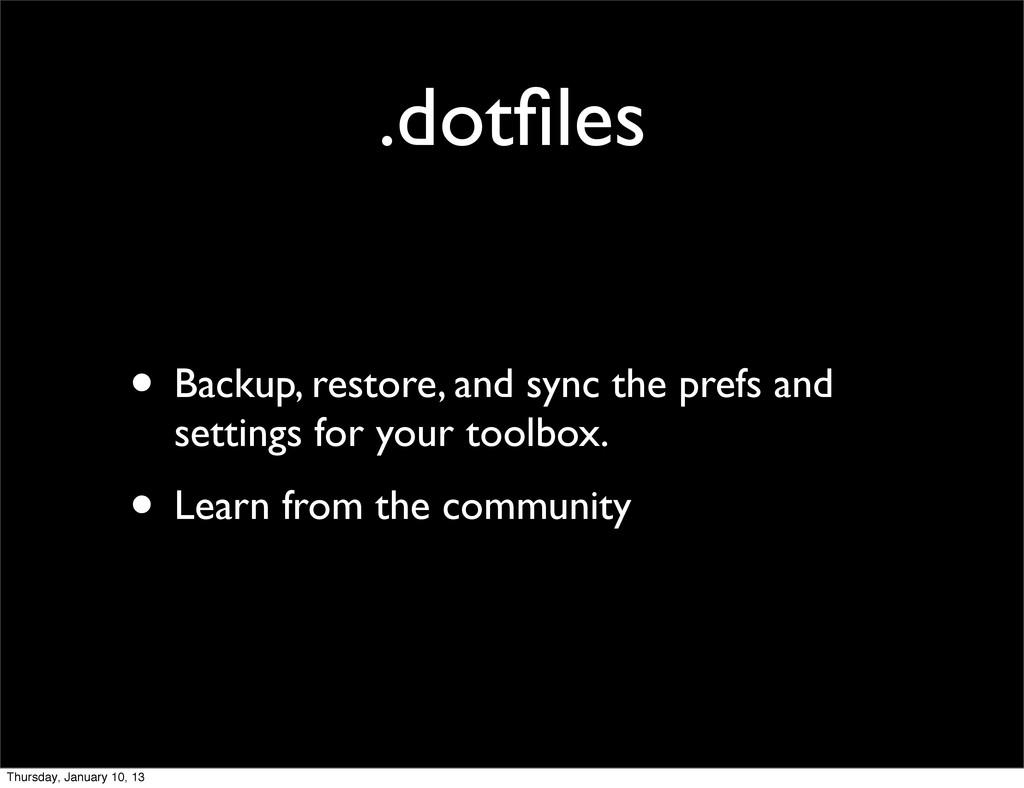 .dotfiles • Backup, restore, and sync the prefs ...