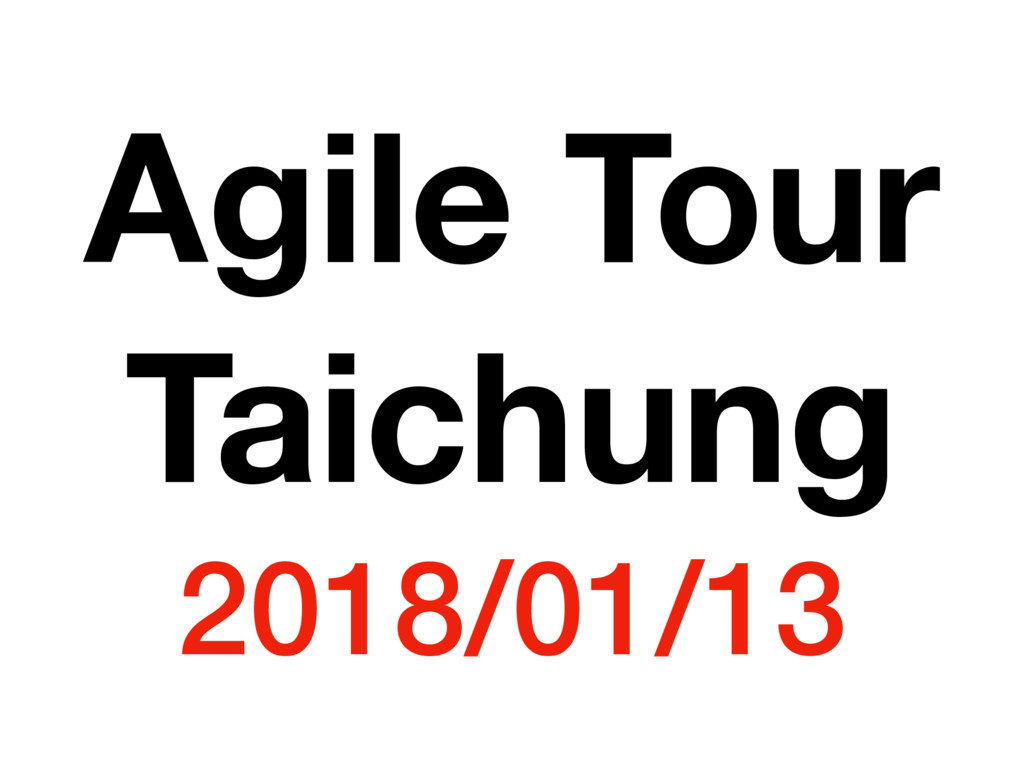 Agile Tour Taichung 2018/01/13