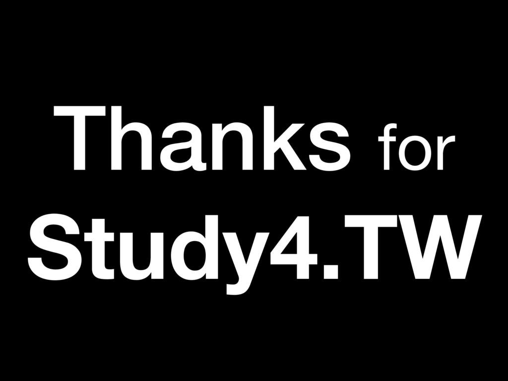Thanks for Study4.TW