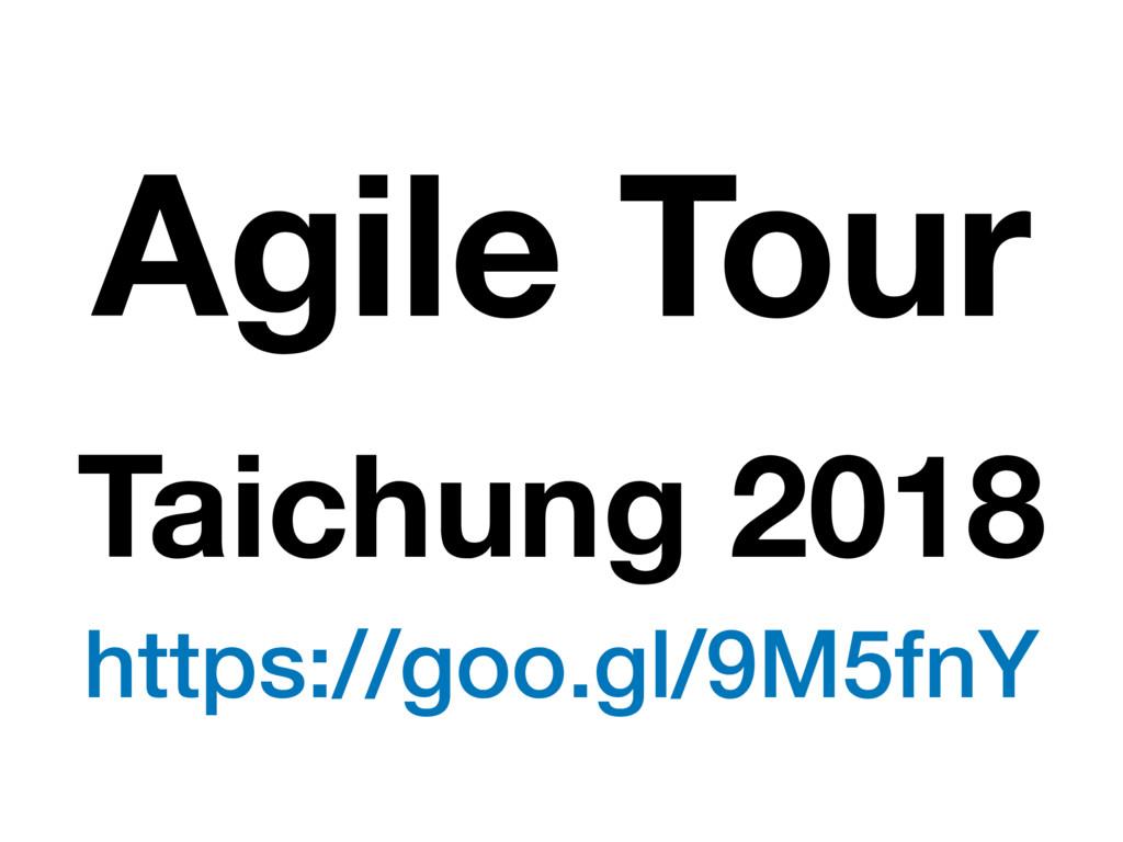 Agile Tour Taichung 2018 https://goo.gl/9M5fnY