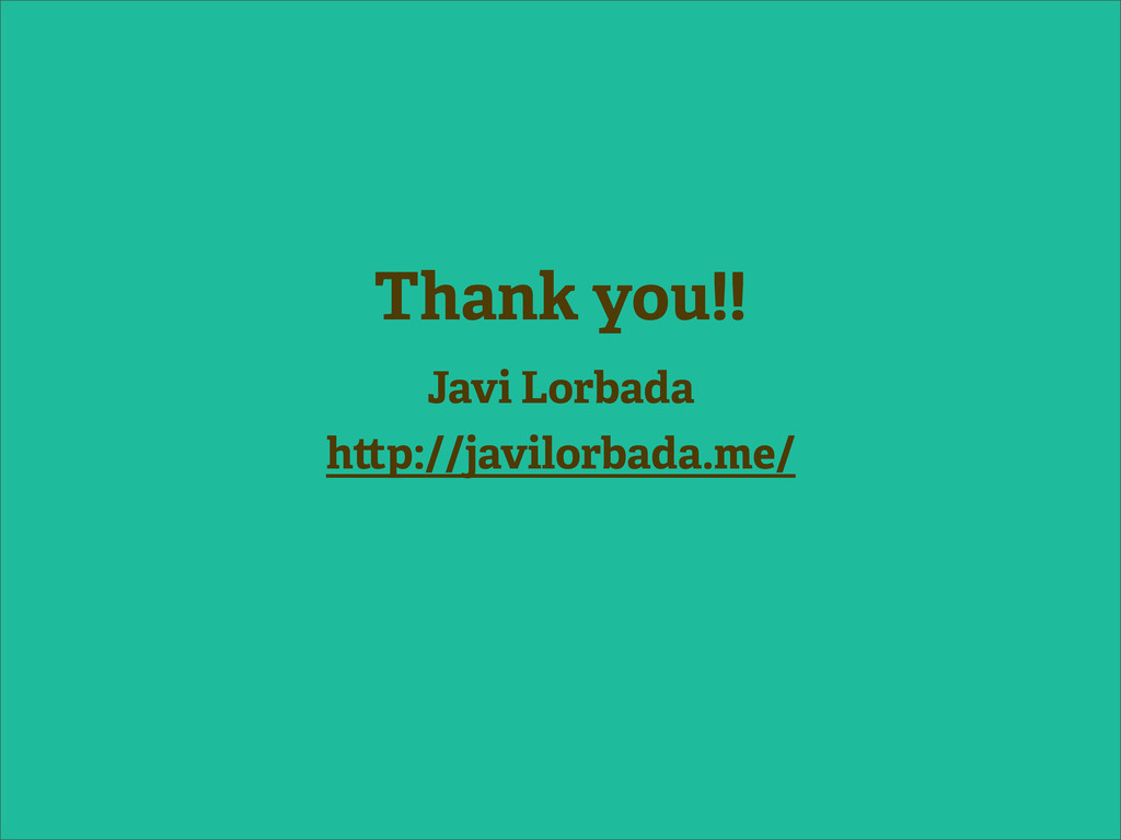 Javi Lorbada h p://javilorbada.me/ Thank you!!