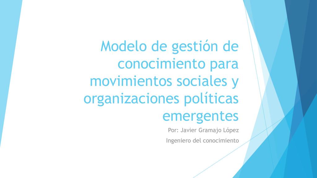 Modelo de gestión de conocimiento para movimien...