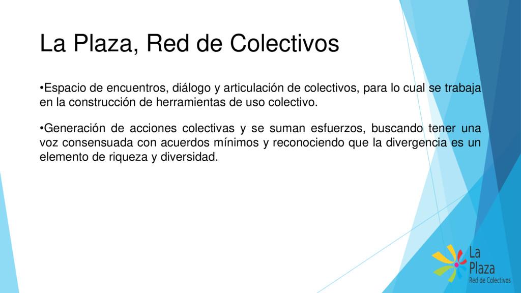 La Plaza, Red de Colectivos •Espacio de encuent...