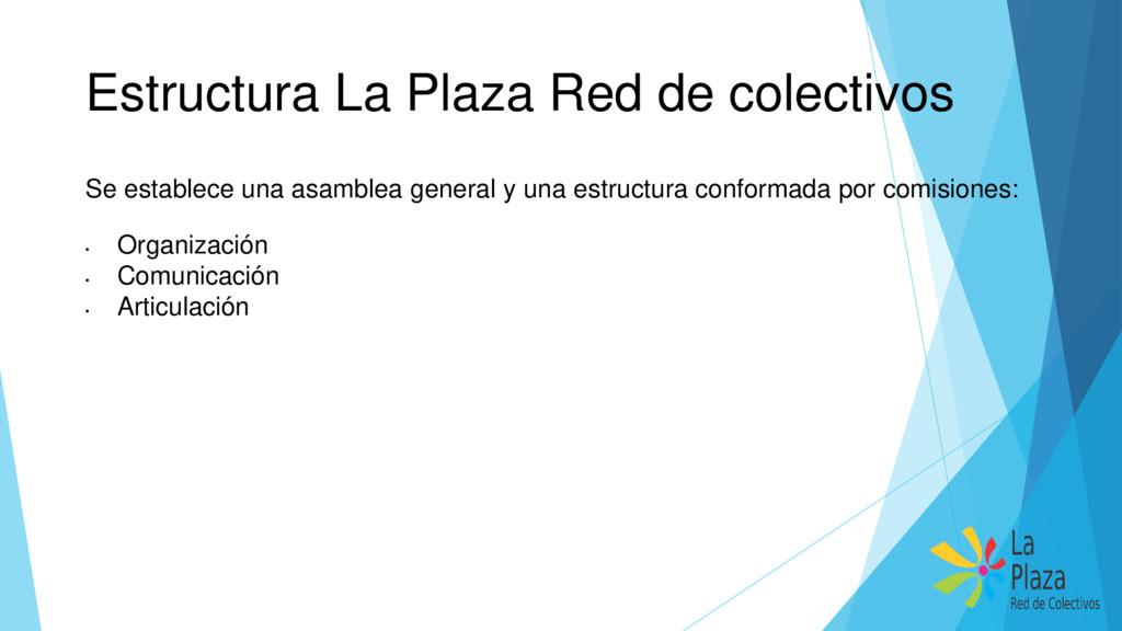 Estructura La Plaza Red de colectivos Se establ...
