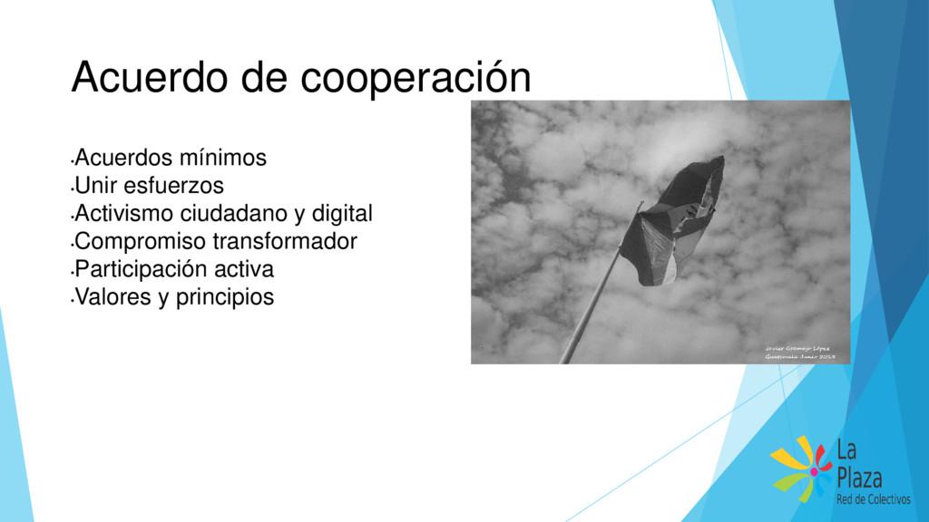 Acuerdo de cooperación • Acuerdos mínimos • Uni...