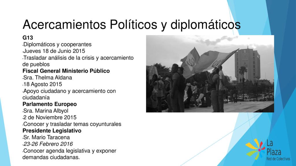 Acercamientos Políticos y diplomáticos G13 • Di...