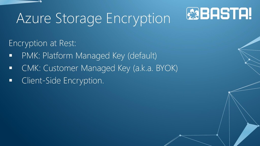Azure Storage Encryption Encryption at Rest: ▪ ...