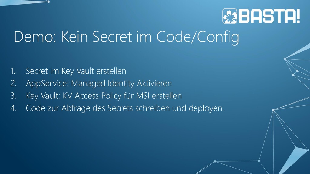 Demo: Kein Secret im Code/Config 1. Secret im K...