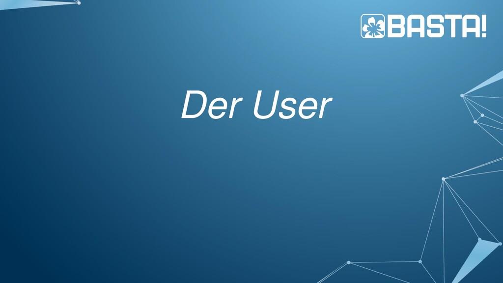 Der User
